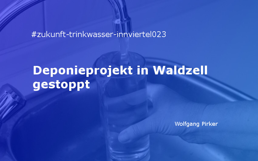 Deponieprojekt in Waldzell gestoppt
